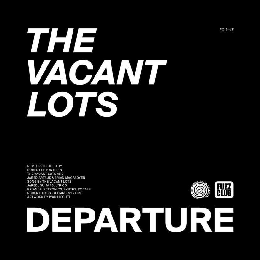 "The Vacant Lots release Robert Levon Been (BRMC) remix of ""Departure"" 1"